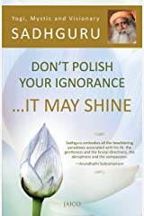 Don't Polish Your Ignorance …It May Shine Kindle Edition