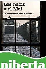 Los nazis y el Mal. La destrucción del ser humano (niberta) (Spanish Edition) Kindle Edition