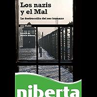 Los nazis y el Mal. La destrucción del ser humano (niberta) (Spanish Edition)