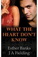 What The Heart Don't Know (A BWWM Romance Story Book 2) Kindle Edition