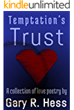 Temptation's Trust: A collection of love poetry