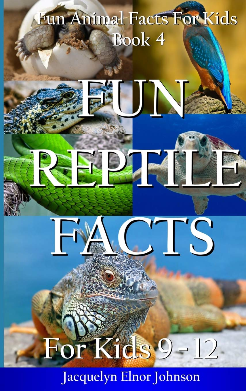Fun Reptile Facts for Kids 9-12 (Fun Animal Facts for Kids)