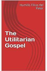 The Utilitarian Gospel Kindle Edition