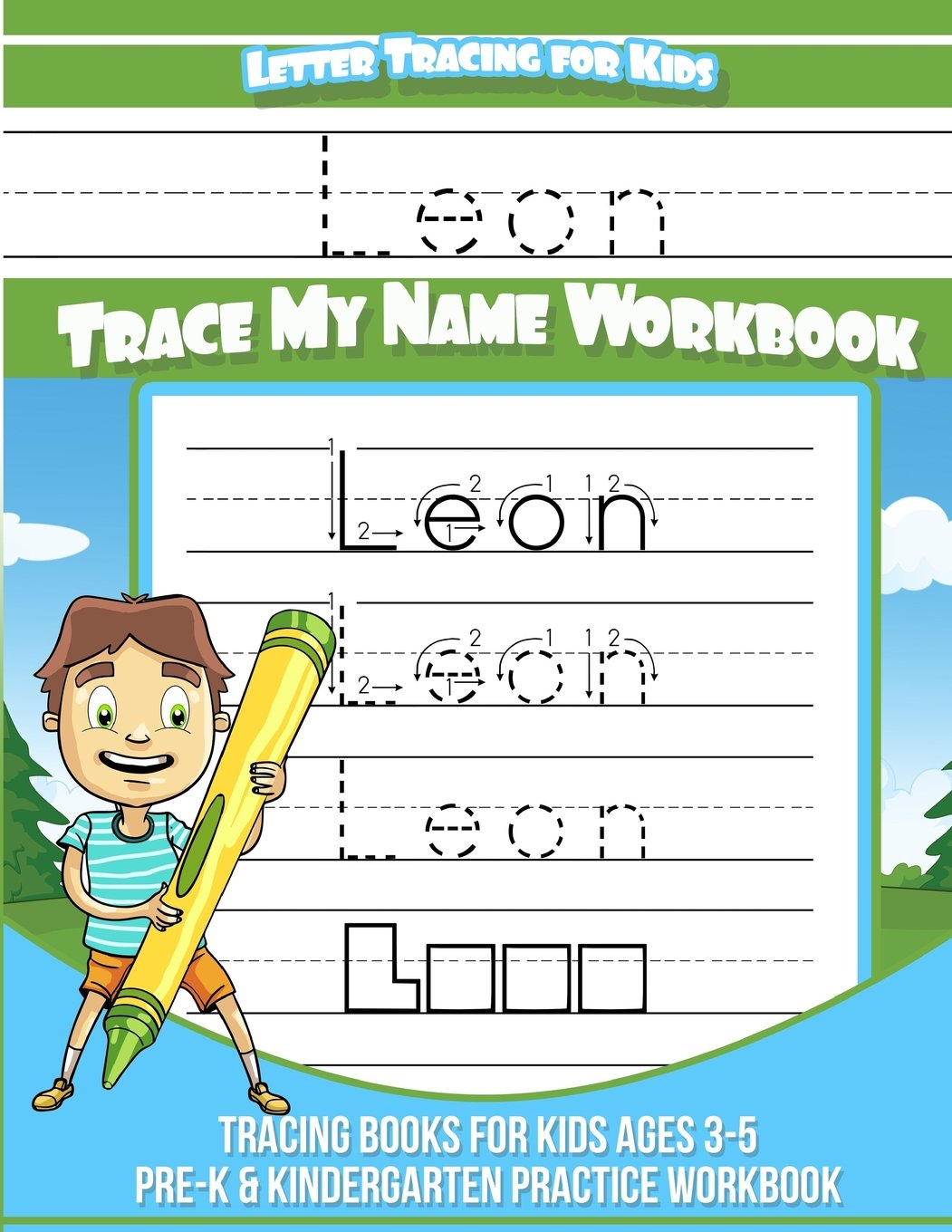 Read Online Leon Letter Tracing for Kids Trace my Name Workbook: Tracing Books for Kids ages 3-5 Pre-K & Kindergarten Practice Workbook PDF