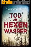 Tod am Hexenwasser (Magdalena Sonnbichler 1)