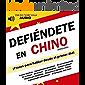 Defiéndete en Chino Mandarín: Frases para hablar desde el primer día (incluye audio)