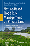 Nature-Based Flood Risk Management on Private Land: Disciplinary Perspectives on a Multidisciplinary Challenge (English Edition)