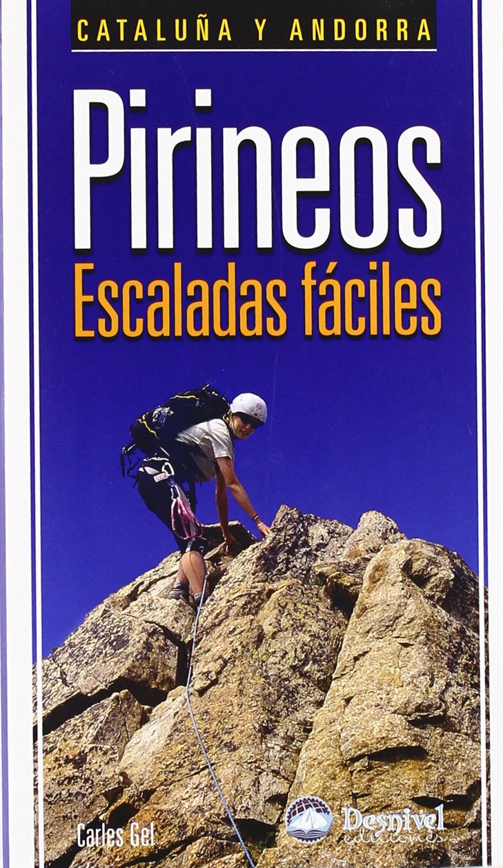Pirineos, escaladas faciles - Cataluña y Andorra Guias De Escalada: Amazon.es: Carles Gel: Libros