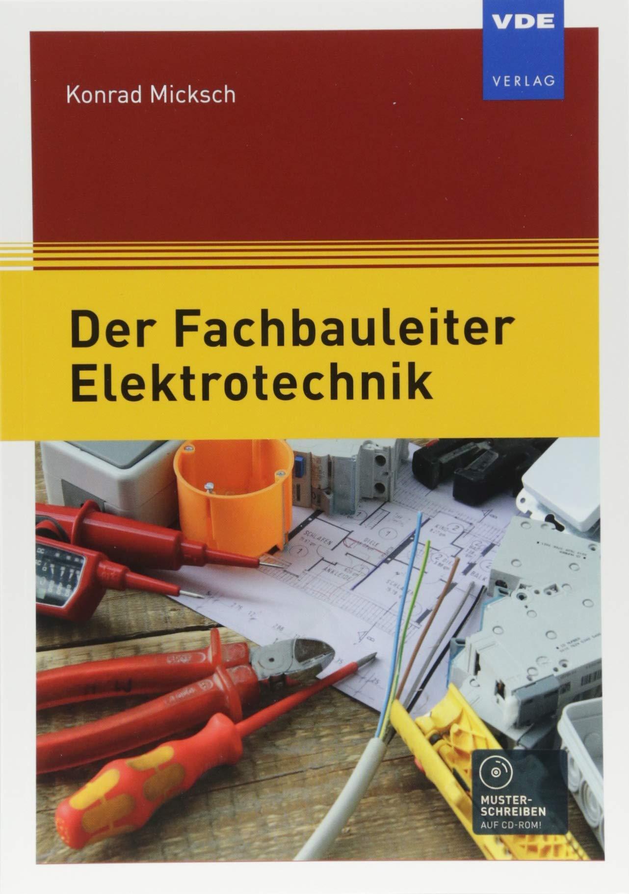 Der Fachbauleiter Elektrotechnik Taschenbuch – 2. Juli 2018 Konrad Micksch VDE VERLAG GmbH 3800744708 Bau / Bauberufe