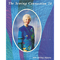 The Sewing Connection Series 16: Shirley Adams Sewing Connection