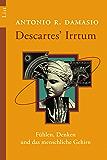 Descartes' Irrtum: Fühlen, Denken und das menschliche Gehirn