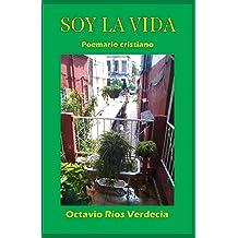 Soy la vida: Poemario cristiano (Spanish Edition) Feb 3, 2019