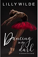 Dancing In The Dark: An Untouched Series Spinoff (The Untouched Series) Kindle Edition