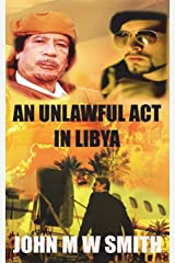 An Unlawful Act In Libya (Based on a true story) Paperback