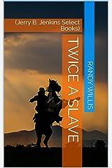 Twice a Slave: (Jerry B. Jenkins Select Books) Kindle Edition