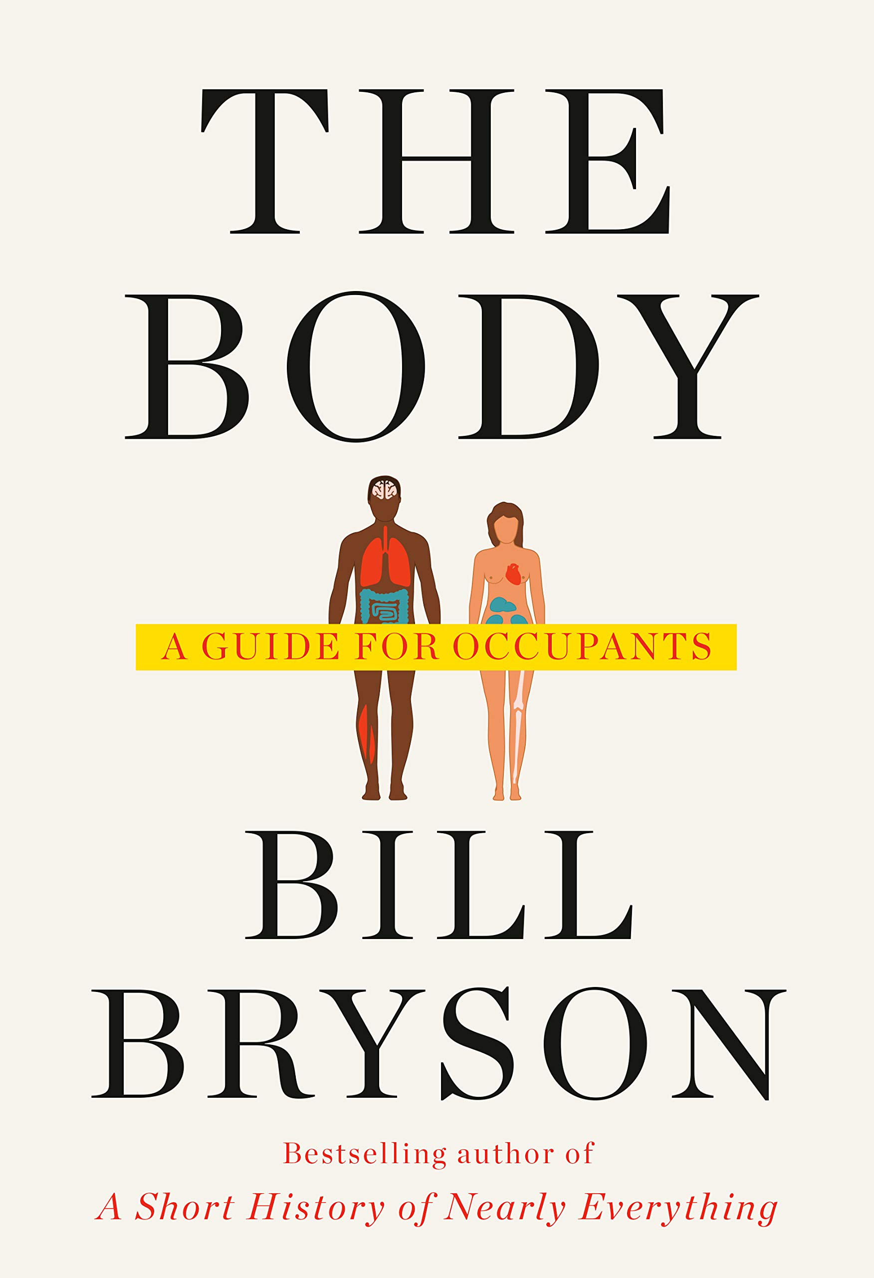The Body: A Guide for Occupants: Bryson, Bill: 9780385539302: Amazon.com: Books