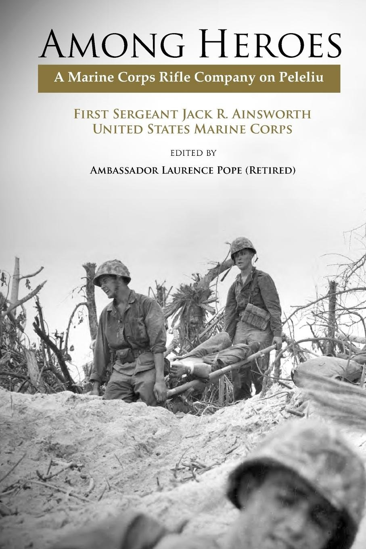 Read Online Among Heroes: A Marine Rifle Corps Company on Peleliu pdf epub