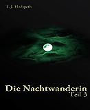 Die Nachtwanderin - Teil 3 (German Edition)