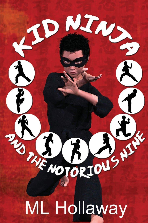 Kid Ninja and the Notorious Nine: Amazon.es: M. L. Hollaway ...