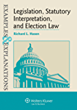 Examples & Explanations: Legislation, Statutory Interpretation, and Election Law