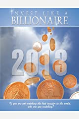 Invest Like a Billionaire: If You Are Not Watching the Best Investor in the World, Who Are You Watching? (2013) Paperback
