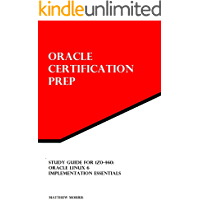 Study Guide for 1Z0-460: Oracle Linux 6 Implementation Essentials (Oracle Certification Prep)