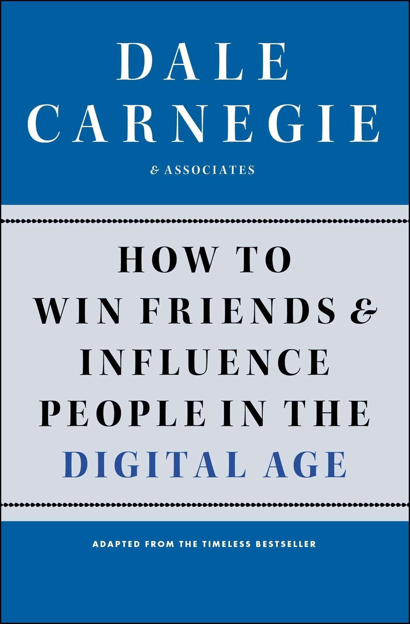 How to Win Friends and Influence People in the