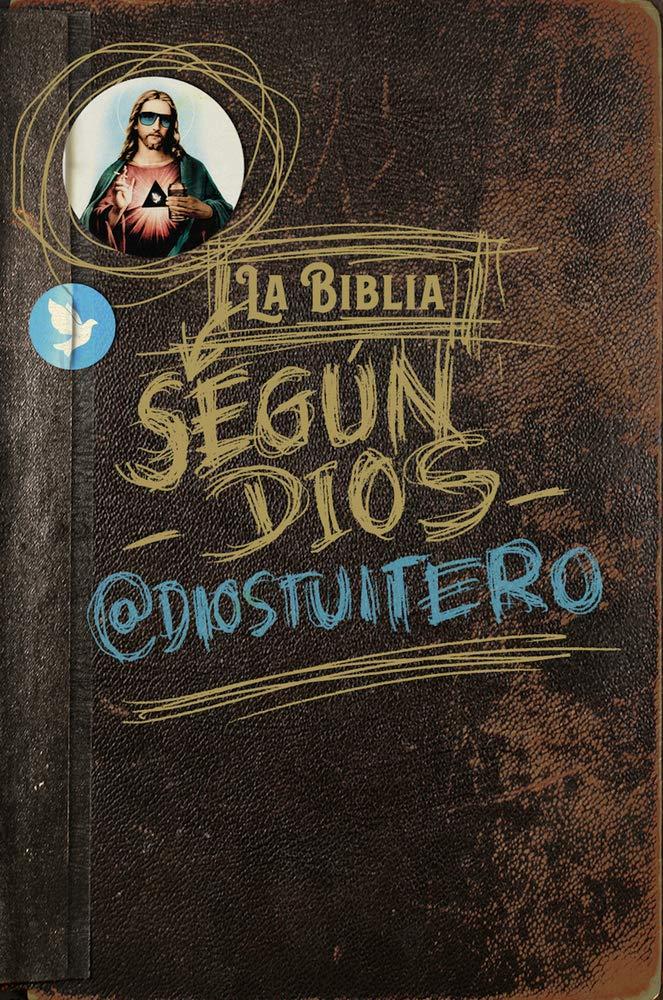 La Biblia Segun Dios Pop Cultura Popular Amazon Es Dios Tuitero Dios Tuitero Libros