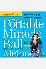 The Portable Miracle Ball Method Kindle Edition
