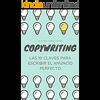 COPYWRITING - Las 10 Claves Para Escribir El Anuncio Perfecto