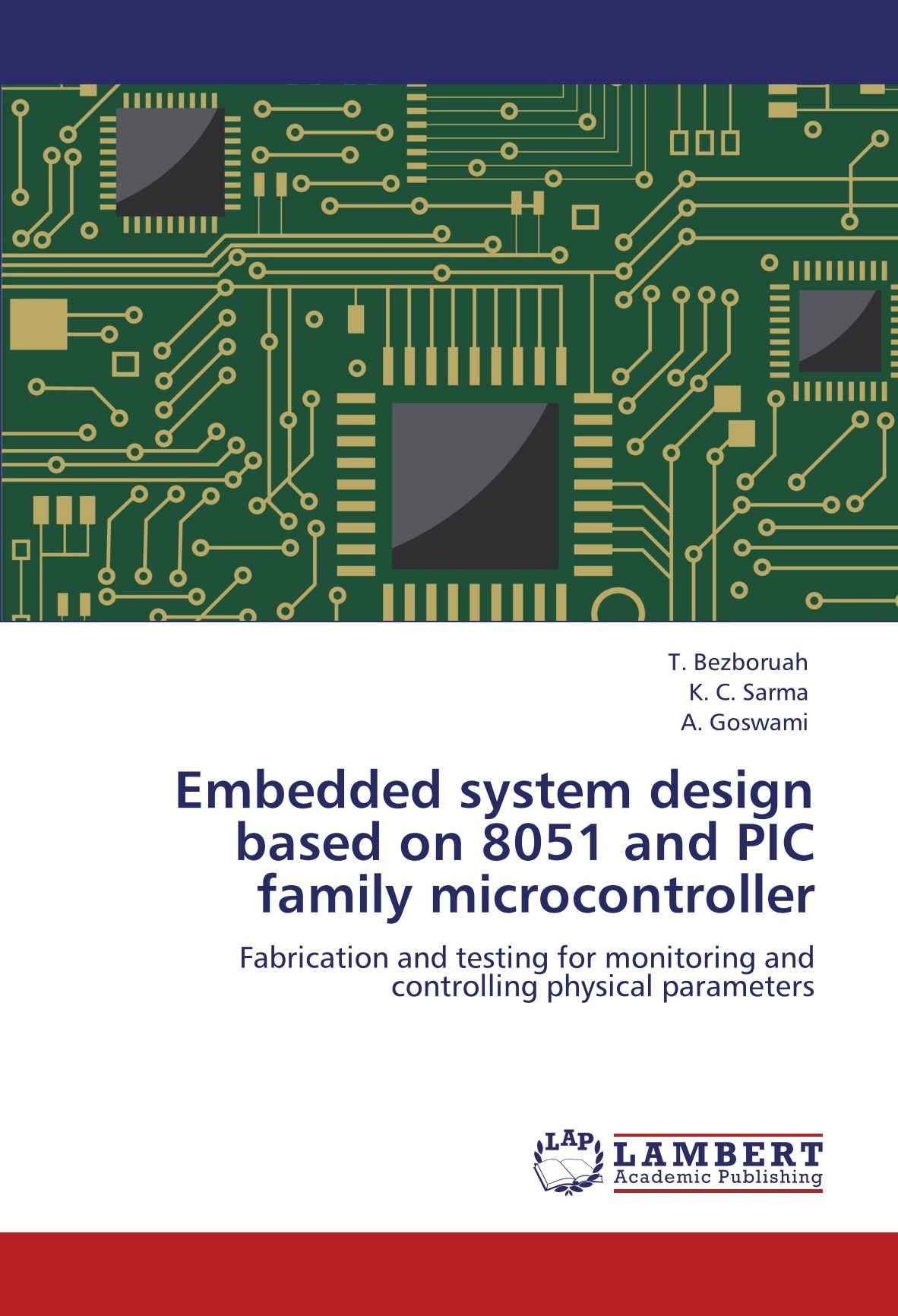 Buy Embedded System Design Based On 8051 And Pic Family Of Microcontroller That You Need To Have In Order Perform An Book Online At Low Prices India