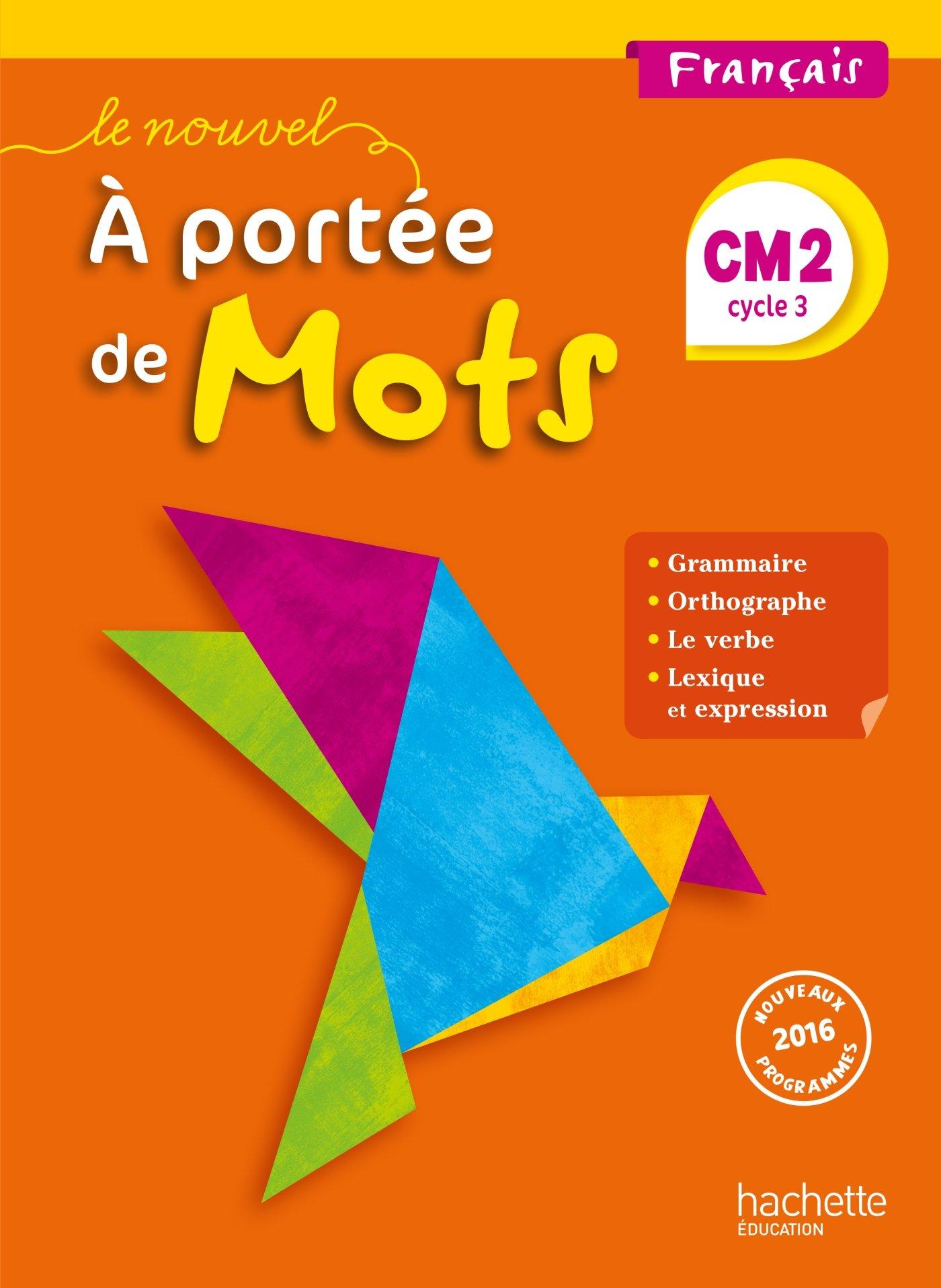 Francais Cm2 Cycle 3 Le Nouvel A Portee De Mots Manuel De
