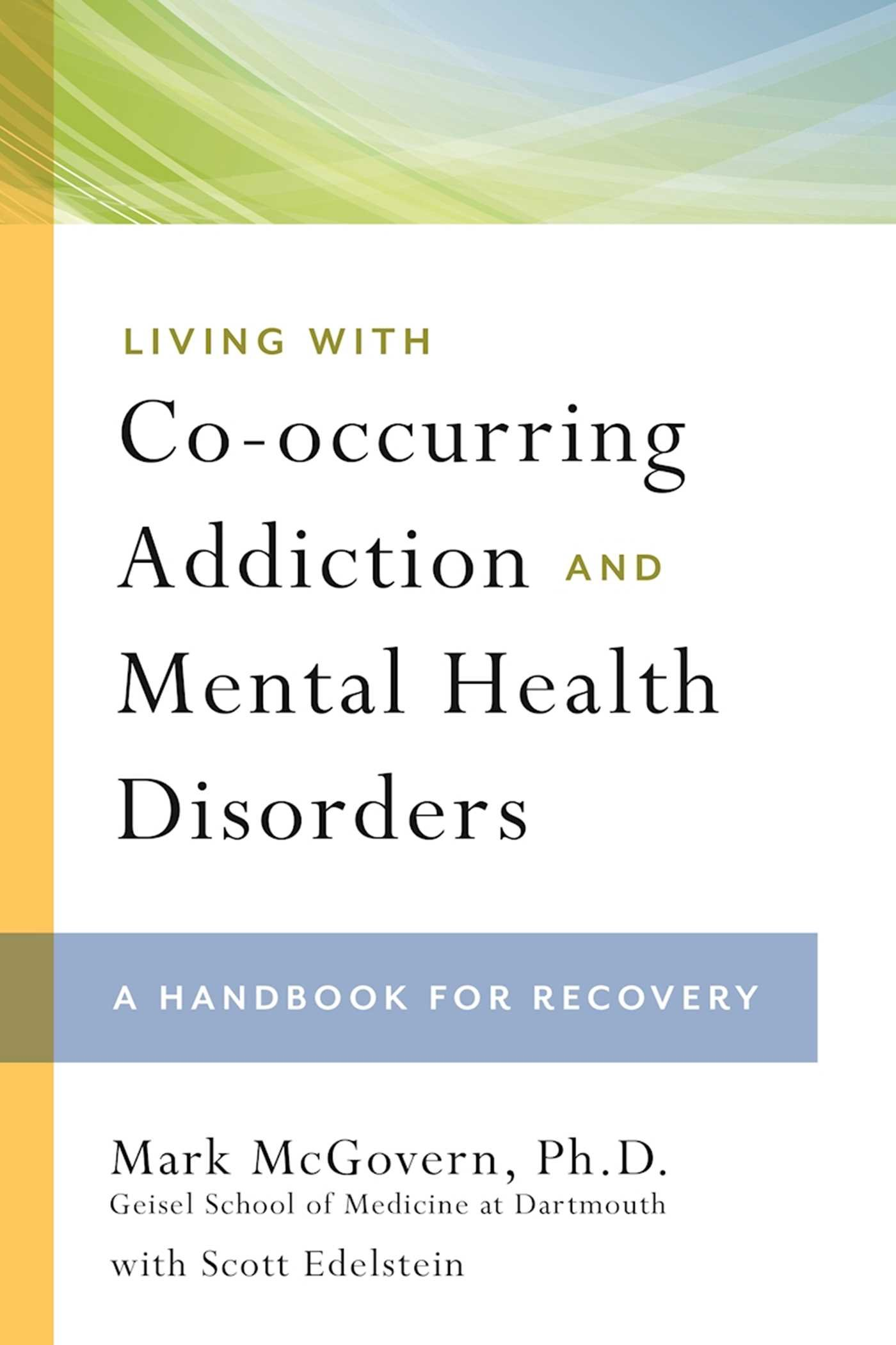 Download Living with Co-occurring Addiction and Mental Health Disorders: A Handbook for Recovery PDF