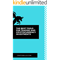 The Best Tools for Trading and Cryptocurrency Investments: (What is Bitcoin, Blockchain, cryptocurrency, crypto forex, trading, value, crypto exchange, cryptocompare, crypto for dummies)