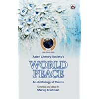 World Peace: An Anthology of Poems by Asian Literary Society