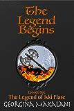 The Legend Begins (The Legend of Iski Flare Book 1)