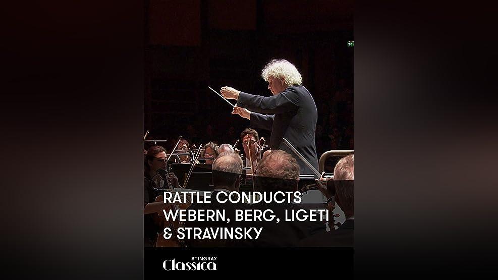 Rattle conducts Webern, Berg, Ligeti and Stravinsky