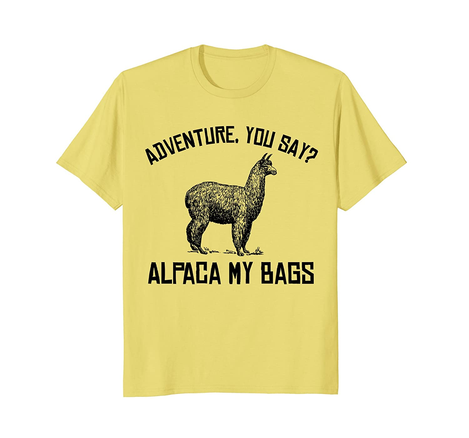 d8f60f485 Imported Machine wash cold with like colors, dry low heat. If you love  adventure and love alpacas, this shirt is ...