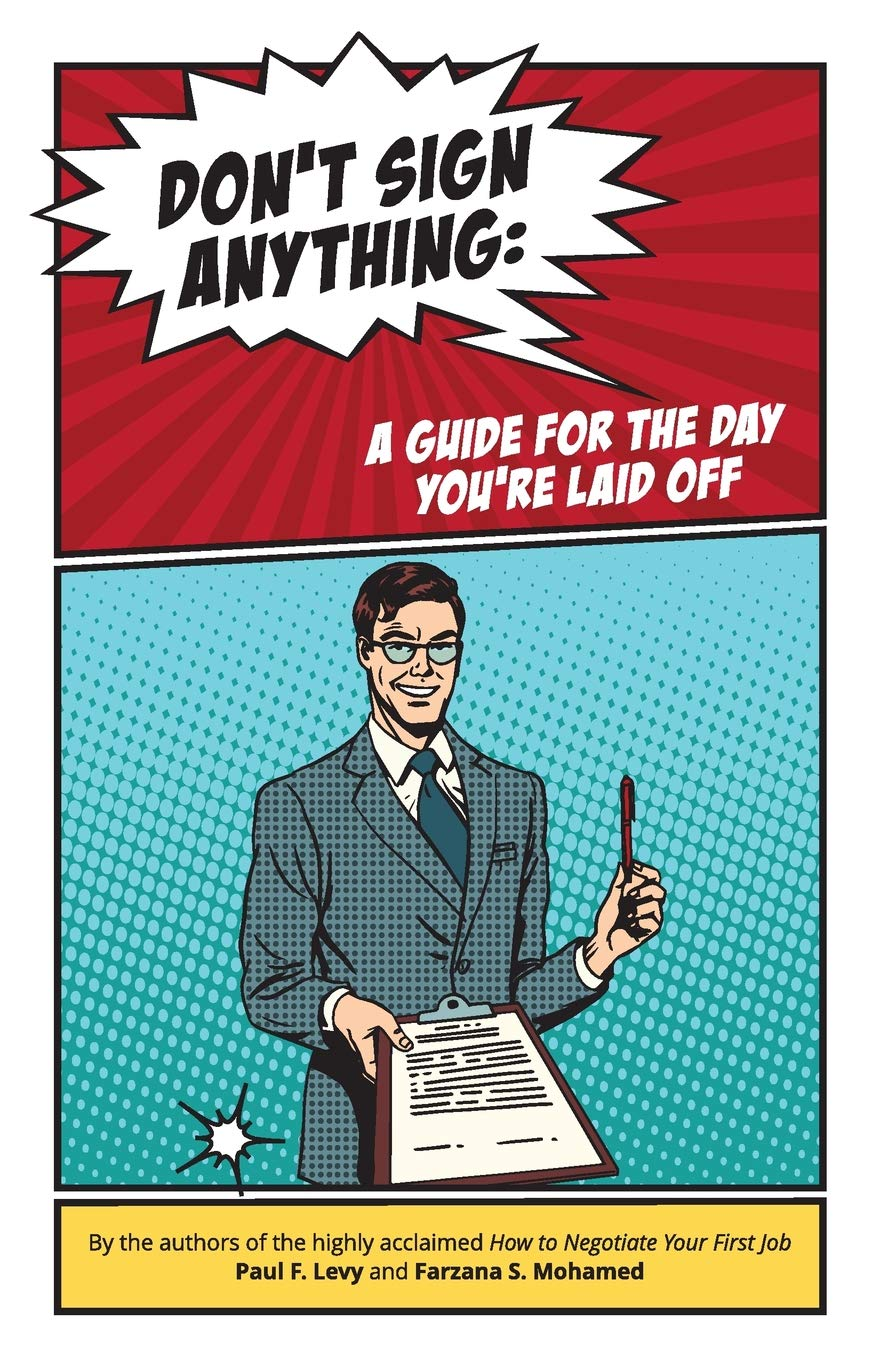 Don't sign anything: A guide for the day you are laid off