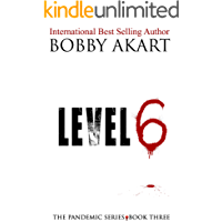 Pandemic Level 6: A Medical Thriller Series (The Pandemic Series Book 3)