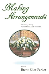 Making Arrangements, Inheriting a Family Funeral Home Leads to Trouble Paperback
