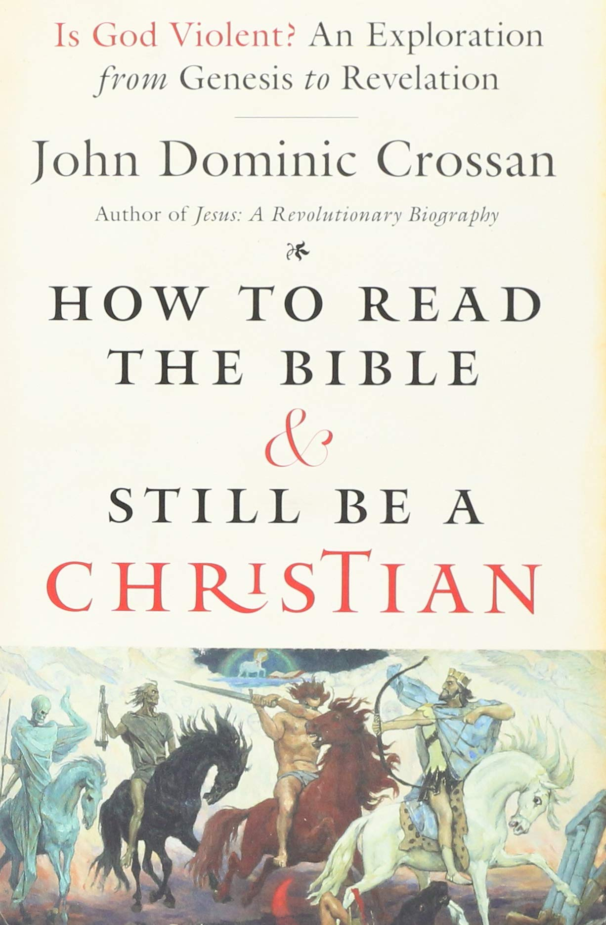 How to Read the Bible and Still Be a Christian: Is God
