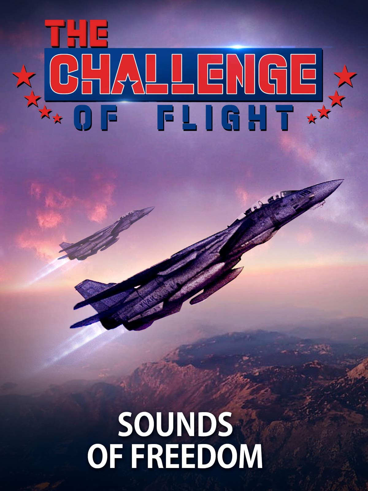 The Challenge of Flight - Sounds of Freedom