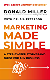 Marketing Made Simple*: A Step-by-Step StoryBrand Guide for Any Business