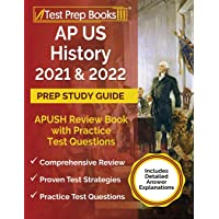 AP US History 2021 and 2022 Prep Study Guide: APUSH Review Book with Practice Test Questions [Includes Detailed Answer…