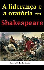 A liderança e a oratória em Shakespeare (Coleção Quasar K+ Livro 15)