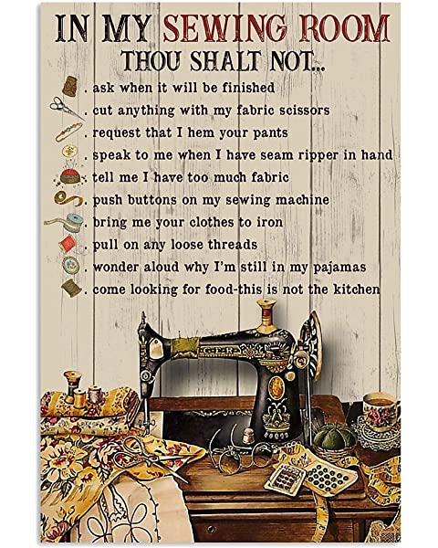 Cupbacup Tailor in My Sewing Room Thou Shalt Not Ask When It Will Be Finished Poster Sew Sewing Home Living Decor Poster