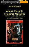 Aliens, Mutants et autres Monstres: 998 films de série Z, B et mieux…