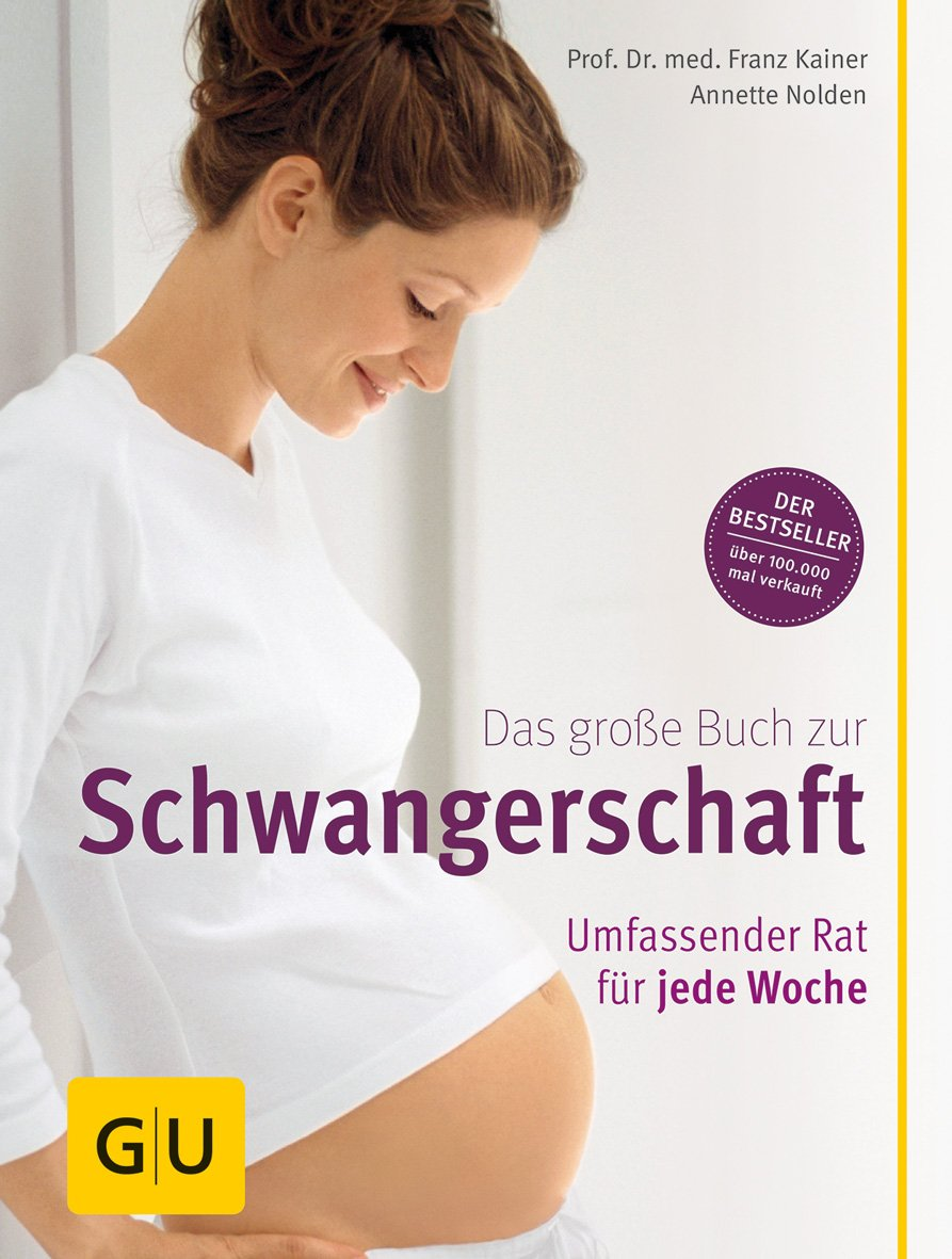 Das große Buch zur Schwangerschaft. Umfassender Rat für jede Woche
