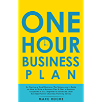 The One Hour Business Plan for Starting a Small Business: The Solopreneur's Guide on How to Write a Business Plan & Start a Business. Escape the 9 to 5. ... Planning Series Book 1) (English Edition)